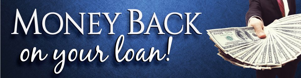 Money Back on Your Loan